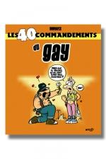 Les 40 commandements du Gay : 40 manières de décrire avec humour certains moments forts dans la vie d'un gay.