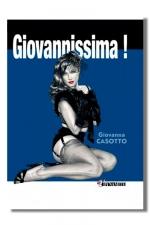 Giovannissima ! : Vous avez aimé Giovanna? Vous adorerez Givannissima et ces héroïnes charnues et charnelles des années 50.