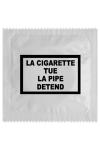 Préservatif humour - La Cigarette Tue - Préservatif