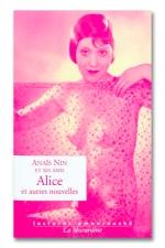 Alice et autres nouvelles : Un livre très coquin écrit par Anais Nin et ses amis.